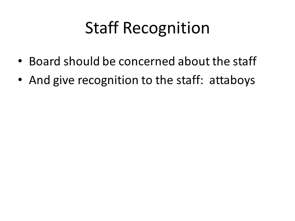 Staff Recognition Board should be concerned about the staff And give recognition to the staff: attaboys