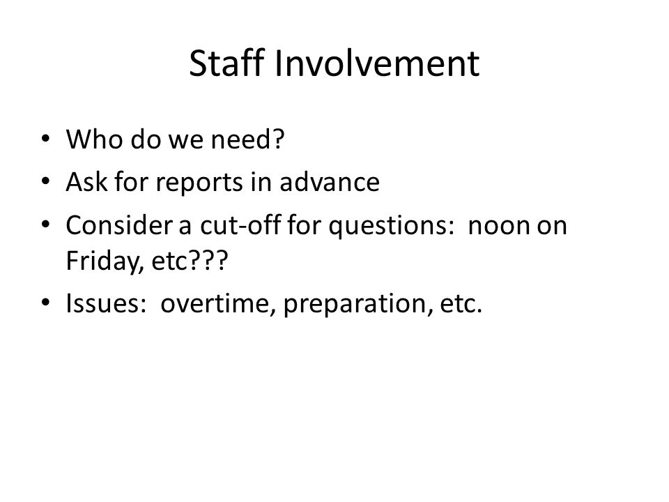 Staff Involvement Who do we need.