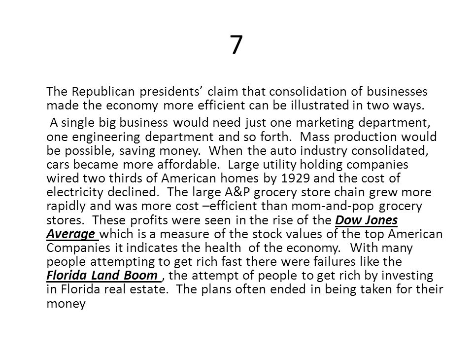 7 The Republican presidents' claim that consolidation of businesses made the economy more efficient can be illustrated in two ways. A single big busin
