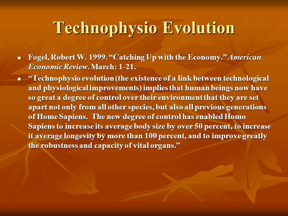 Technophysio Evolution Fogel, Robert W. 1999.