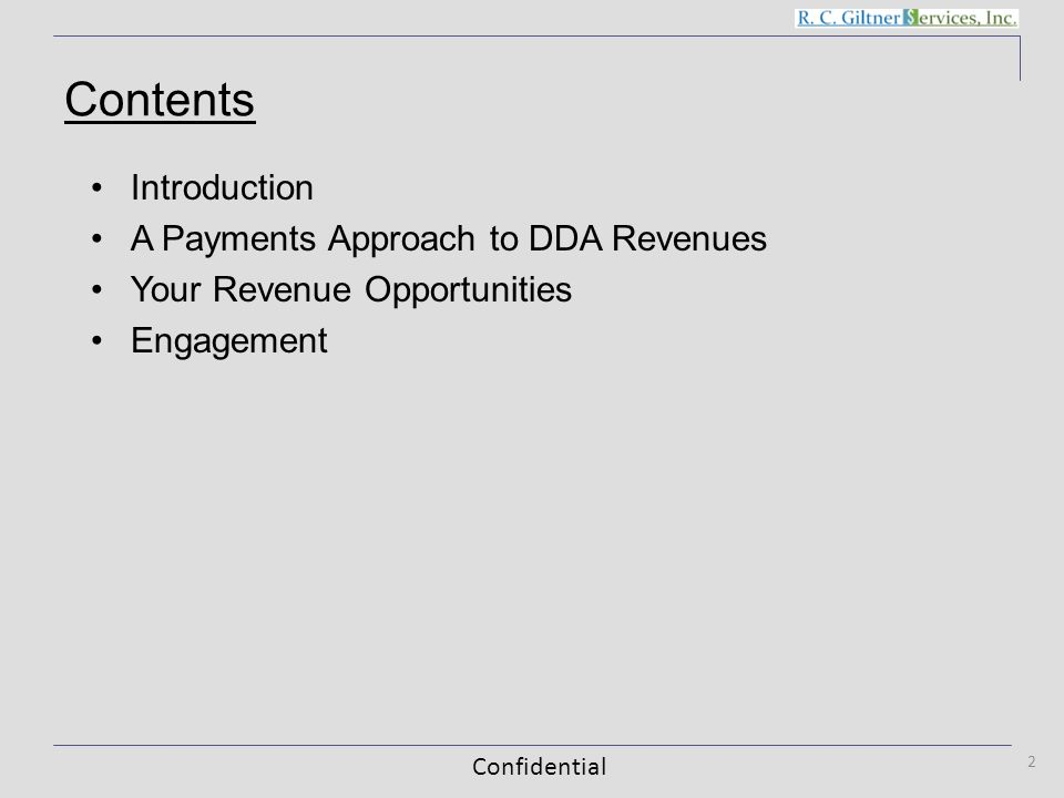 Confidential Contents Introduction A Payments Approach to DDA Revenues Your Revenue Opportunities Engagement 2