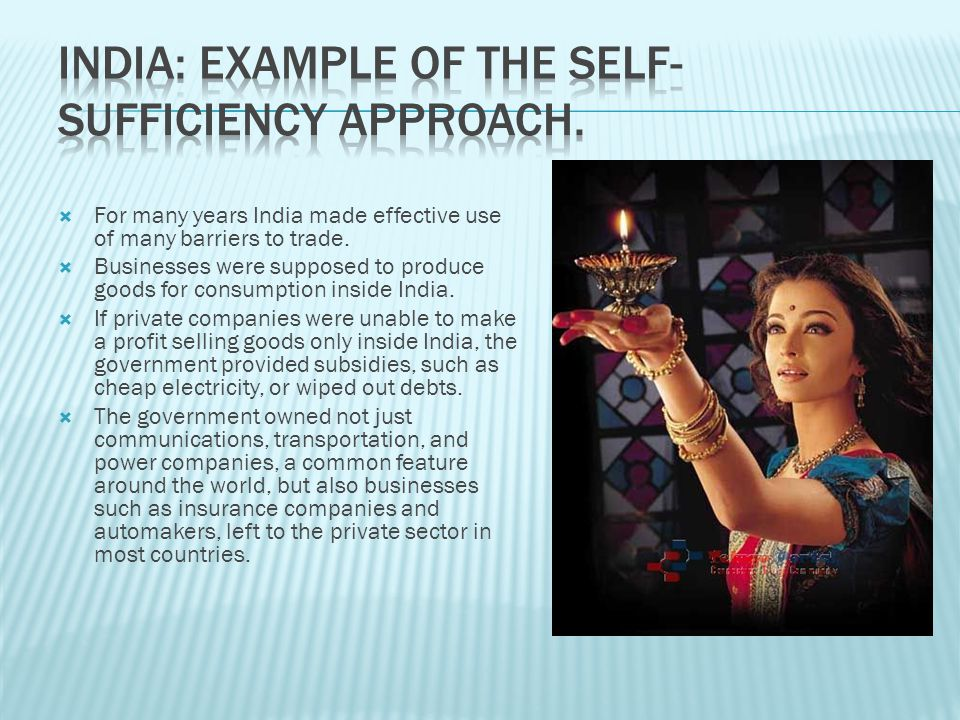  The experience of India and other LDCs revealed two major problems with self-sufficiency:  Inefficiency: self-sufficiency protects inefficient industries.