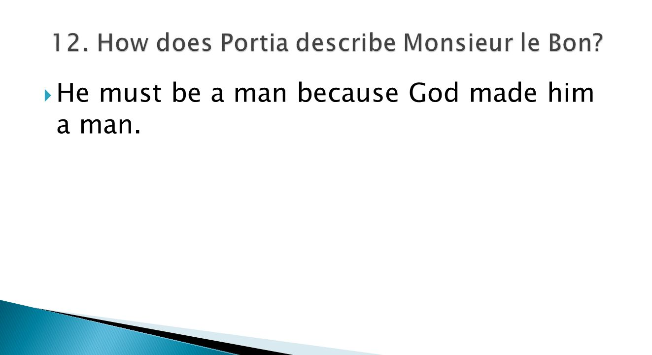  He must be a man because God made him a man.