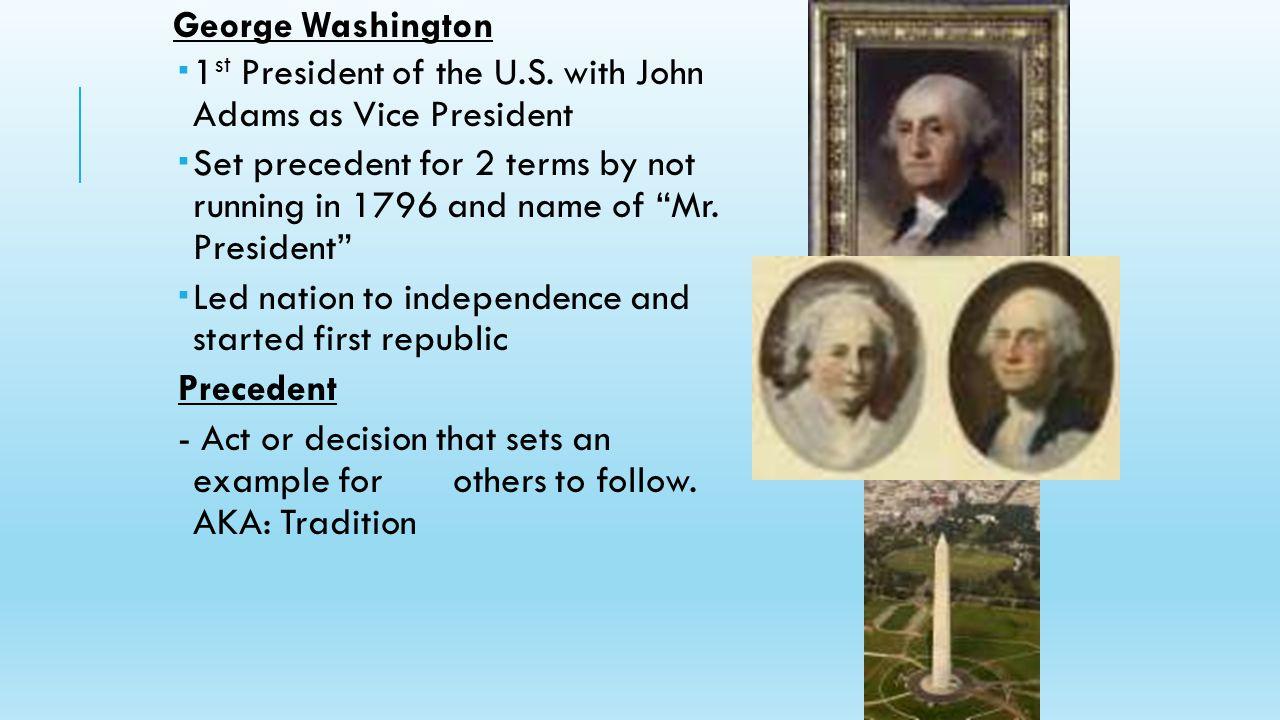 George Washington  1 st President of the U.S.