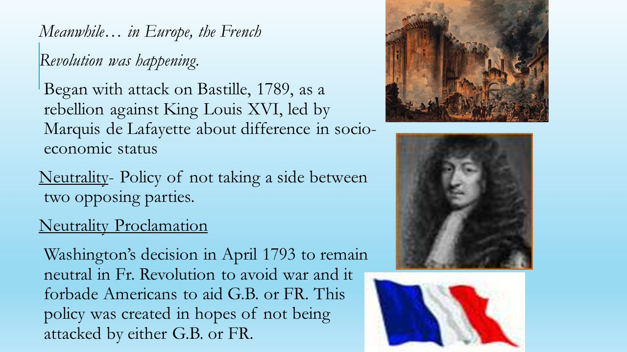 Meanwhile… in Europe, the French Revolution was happening.