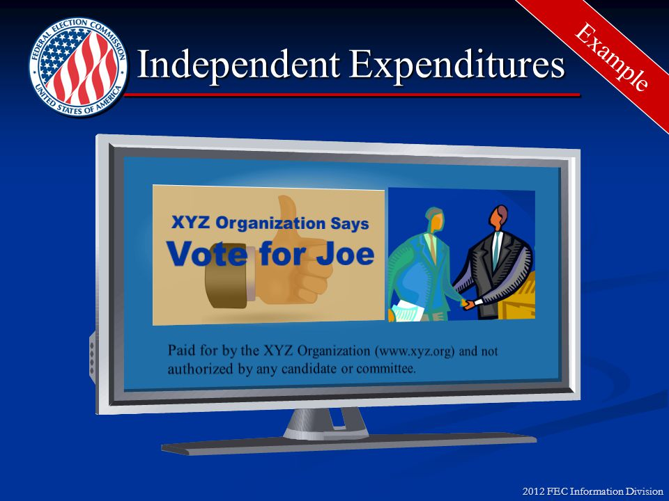 2012 FEC Information Division Permissible Sources Independent Expenditure A communicationA communication Containing Express AdvocacyContaining Express