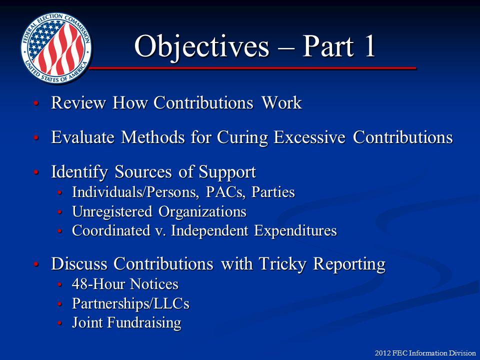 2012 FEC Information Division Candidate Support Unlimited Personal FundsUnlimited Personal Funds ½ of Jointly Held Assets½ of Jointly Held Assets Contributions vs.