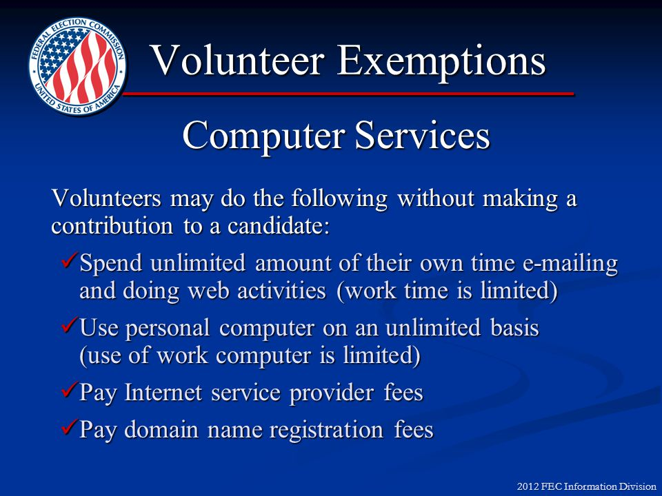 2012 FEC Information Division Volunteer Exemptions  Volunteer Services  Use of Personal Property  Home/Church/Community Room Event  Food/Beverage