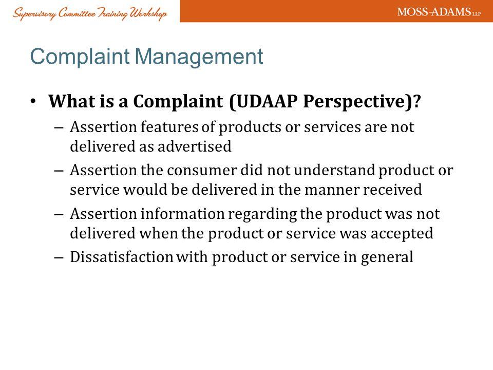 Complaint Management What is a Complaint (UDAAP Perspective).