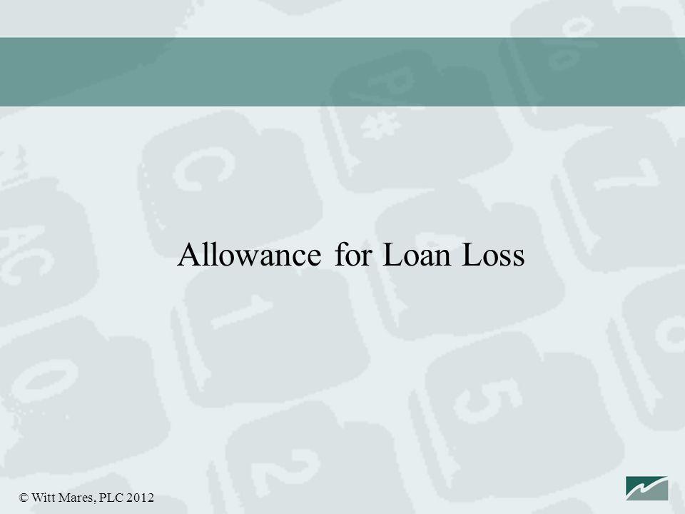 © Witt Mares, PLC 2012 Allowance for Loan Loss