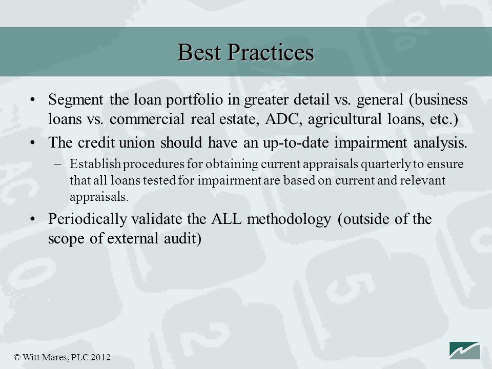 © Witt Mares, PLC 2012 Segment the loan portfolio in greater detail vs.