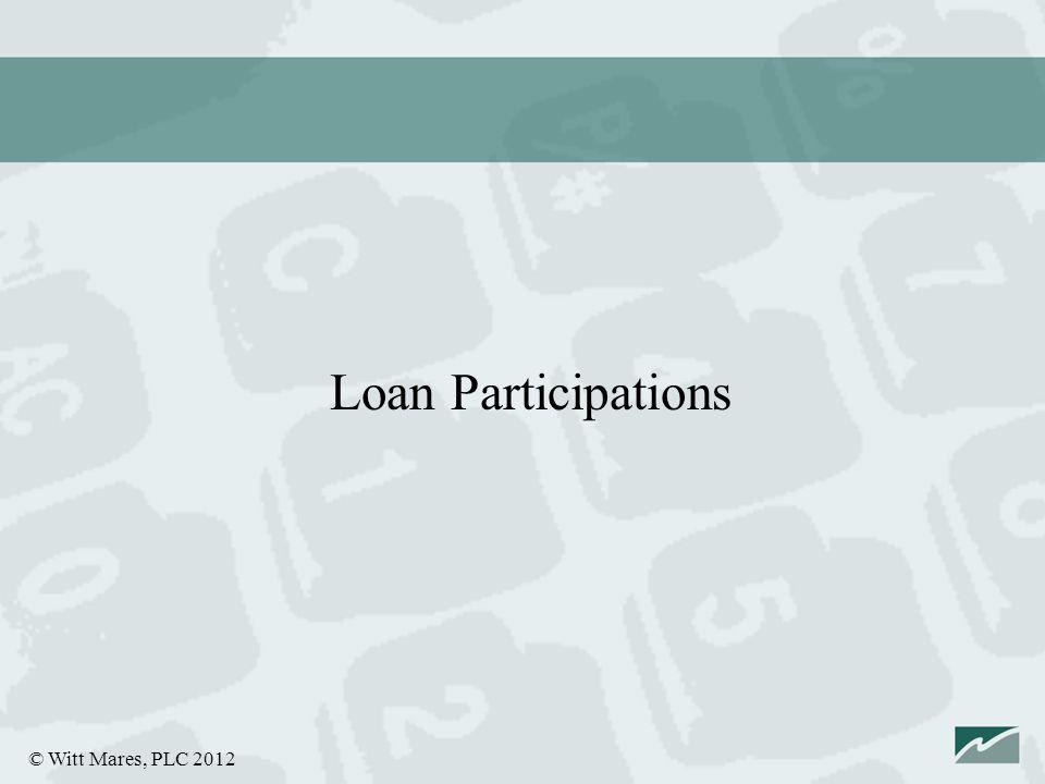 © Witt Mares, PLC 2012 Loan Participations
