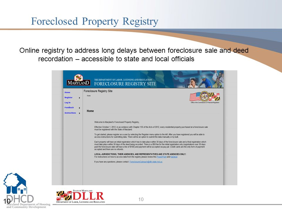 10 Foreclosed Property Registry 10 Online registry to address long delays between foreclosure sale and deed recordation – accessible to state and loca