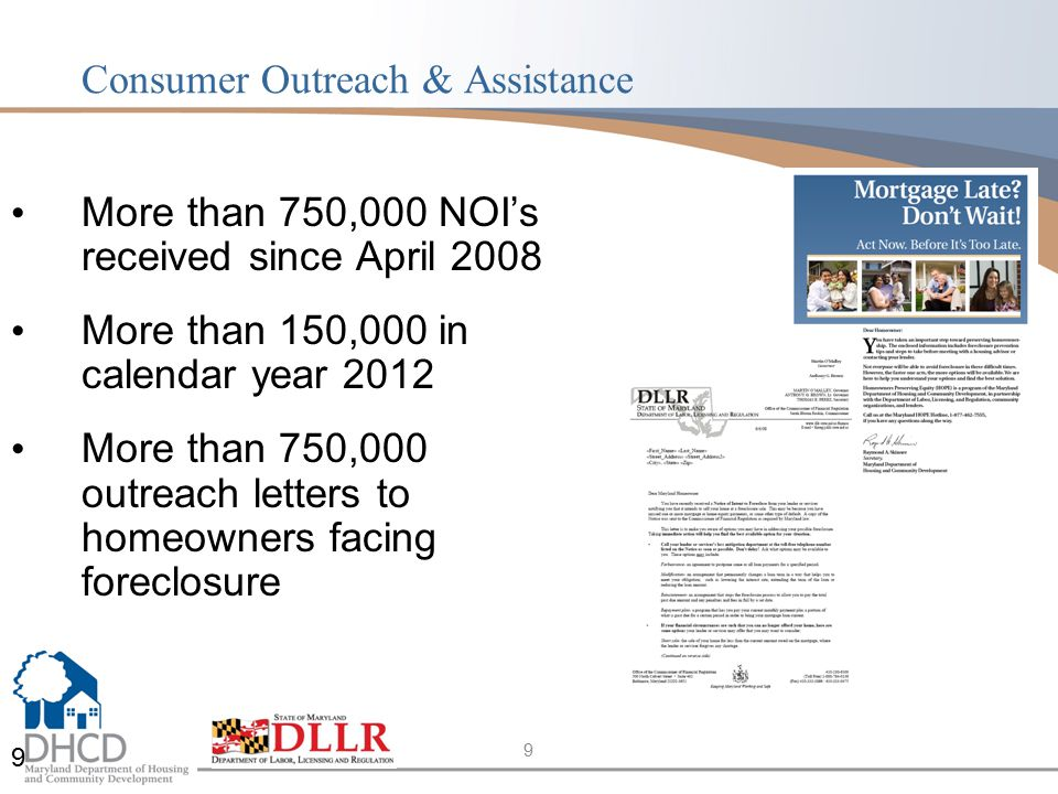 9 Consumer Outreach & Assistance More than 750,000 NOI's received since April 2008 More than 150,000 in calendar year 2012 More than 750,000 outreach