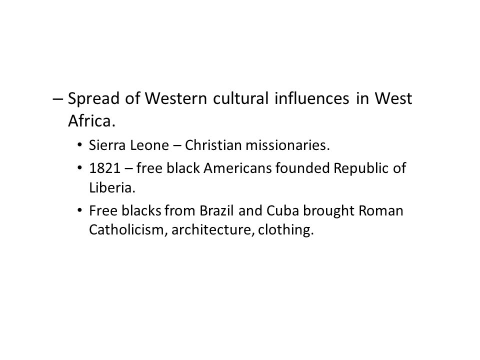 – Spread of Western cultural influences in West Africa.