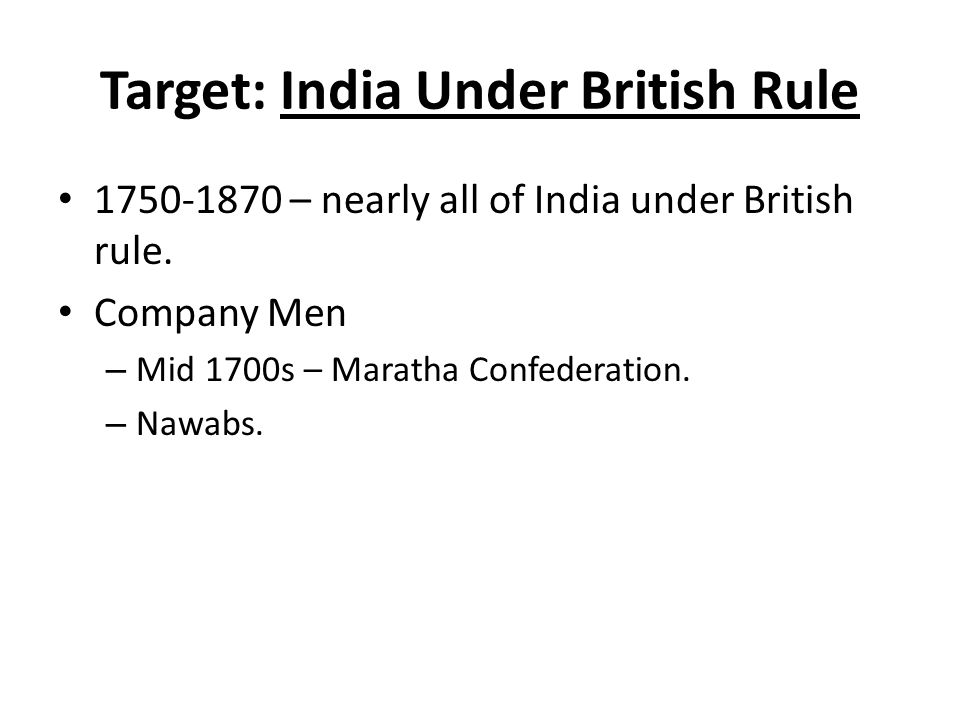 Target: India Under British Rule 1750-1870 – nearly all of India under British rule.