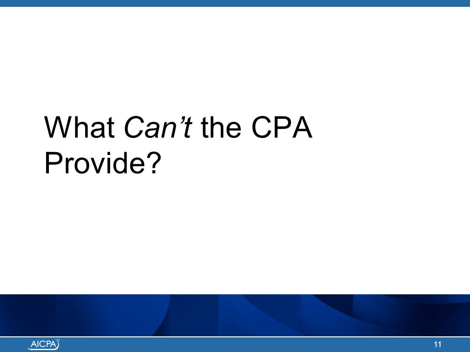 What Can't the CPA Provide? 11
