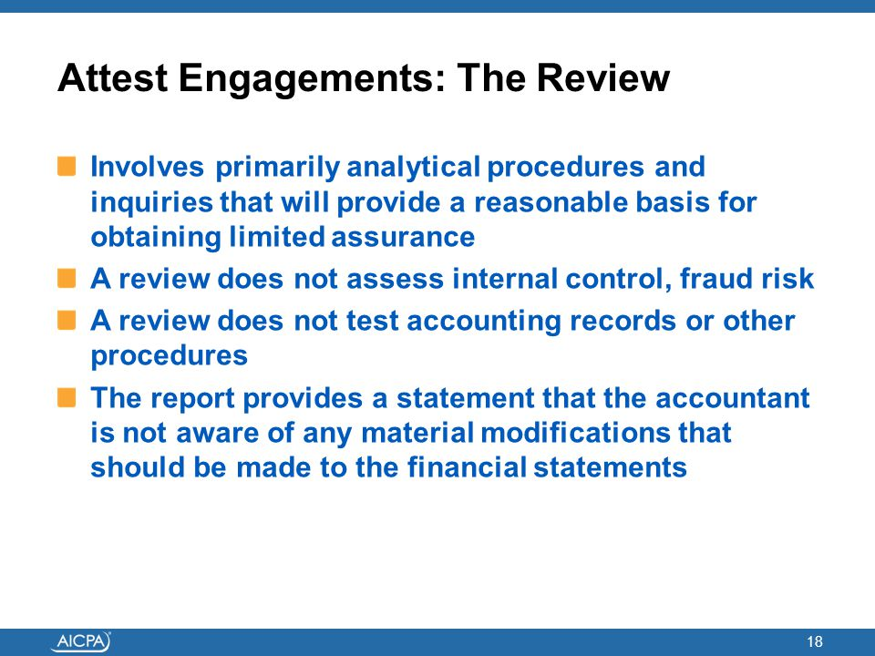 Attest Engagements: The Review Involves primarily analytical procedures and inquiries that will provide a reasonable basis for obtaining limited assur