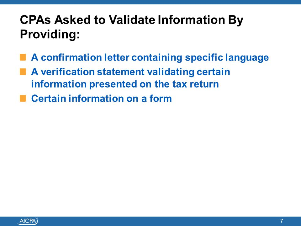 CPAs Asked to Validate Information By Providing: A confirmation letter containing specific language A verification statement validating certain inform