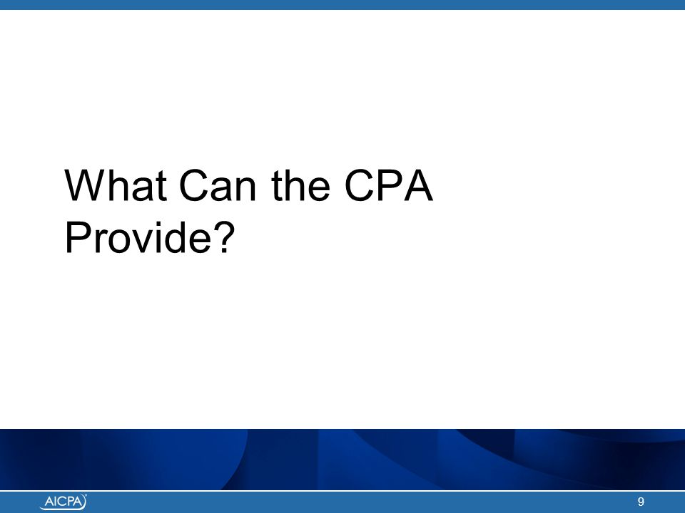 What Can the CPA Provide? 9