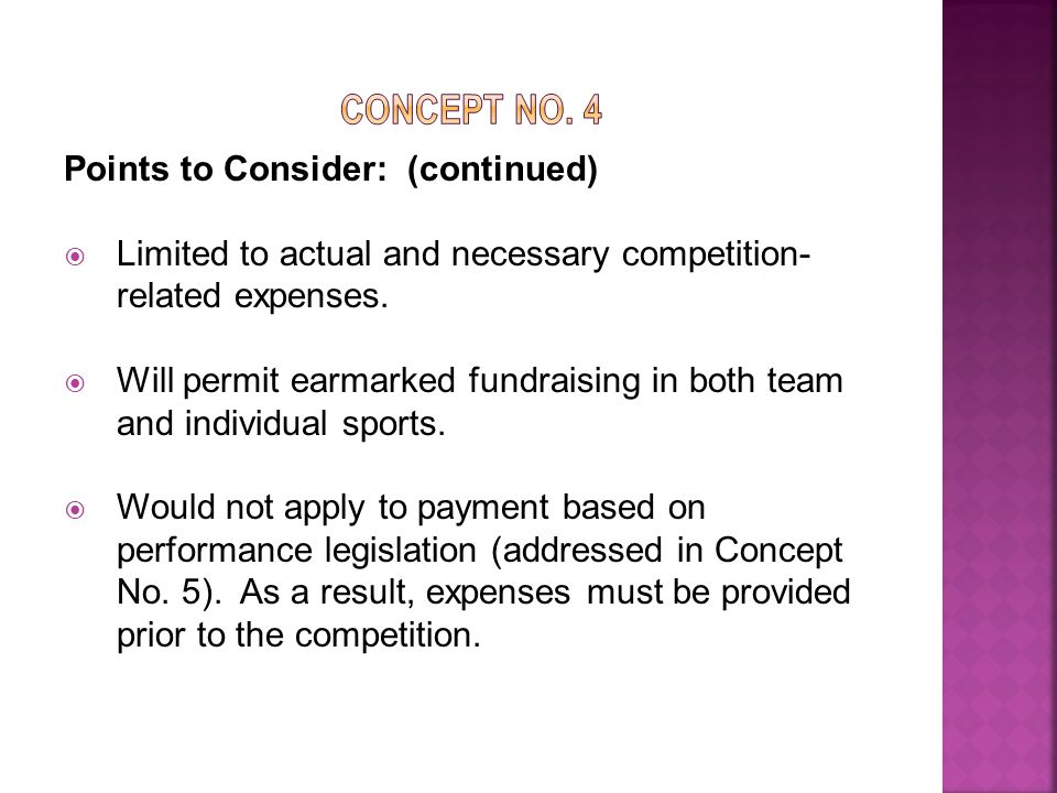 Points to Consider: (continued)  Limited to actual and necessary competition- related expenses.
