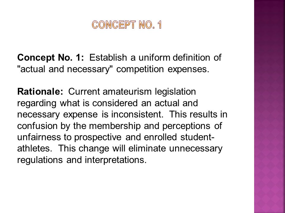Concept No. 1: Establish a uniform definition of actual and necessary competition expenses.