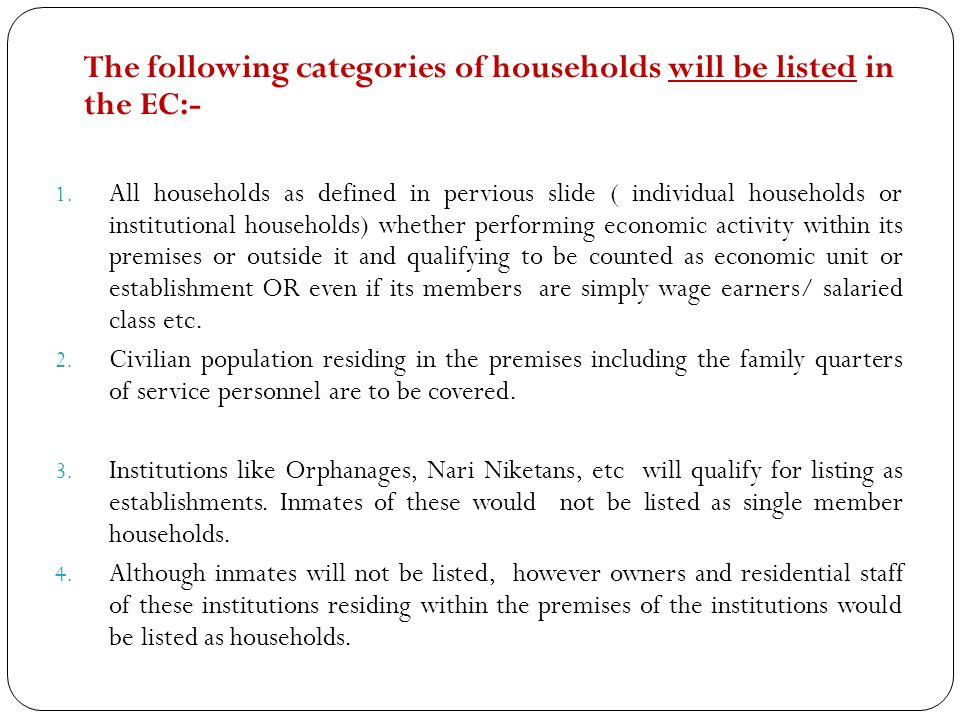 The following categories of households will be listed in the EC:- 1.