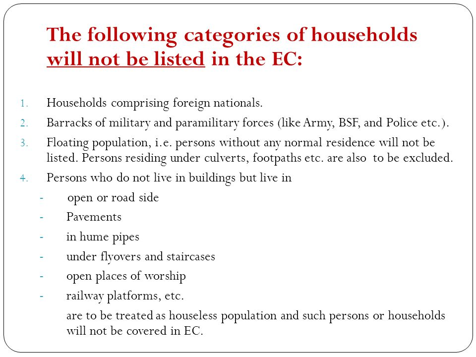 The following categories of households will not be listed in the EC: 1.