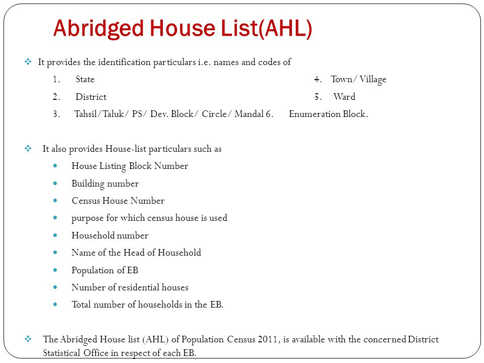 Abridged House List(AHL)  It provides the identification particulars i.e.
