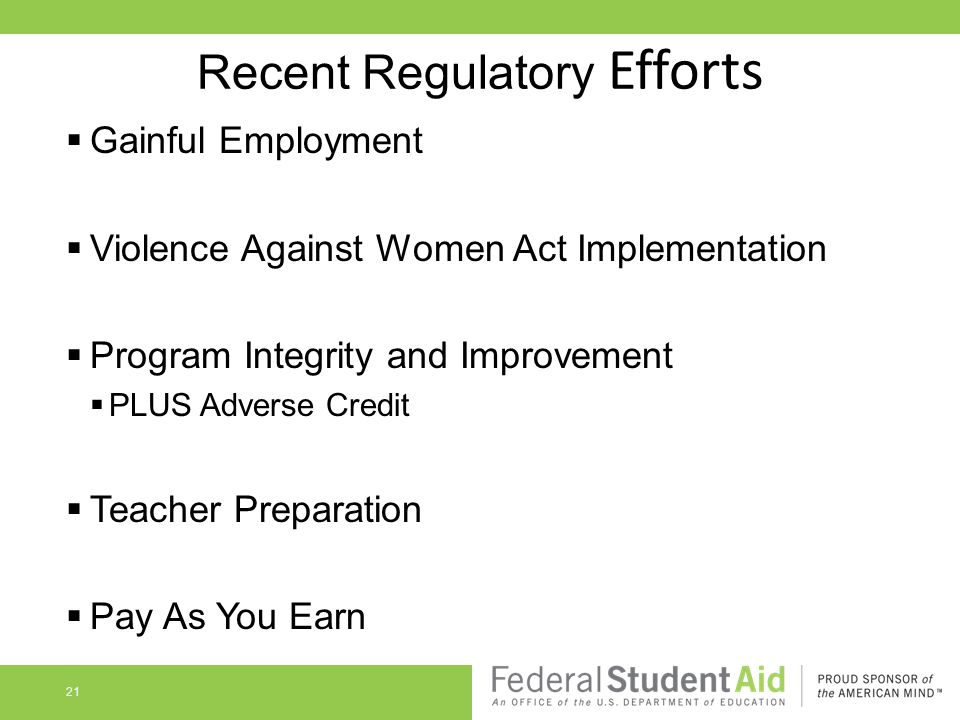  Gainful Employment  Violence Against Women Act Implementation  Program Integrity and Improvement  PLUS Adverse Credit  Teacher Preparation  Pay