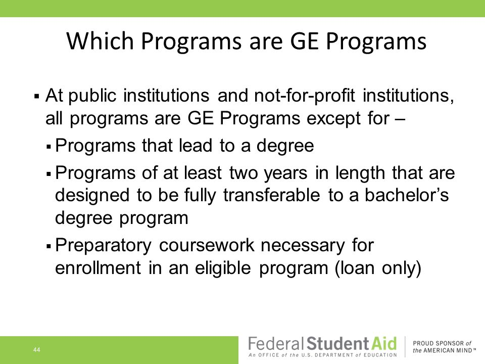 Which Programs are GE Programs  At public institutions and not-for-profit institutions, all programs are GE Programs except for –  Programs that lea