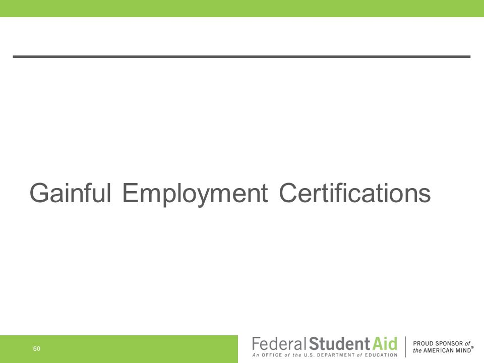 Gainful Employment Certifications 60
