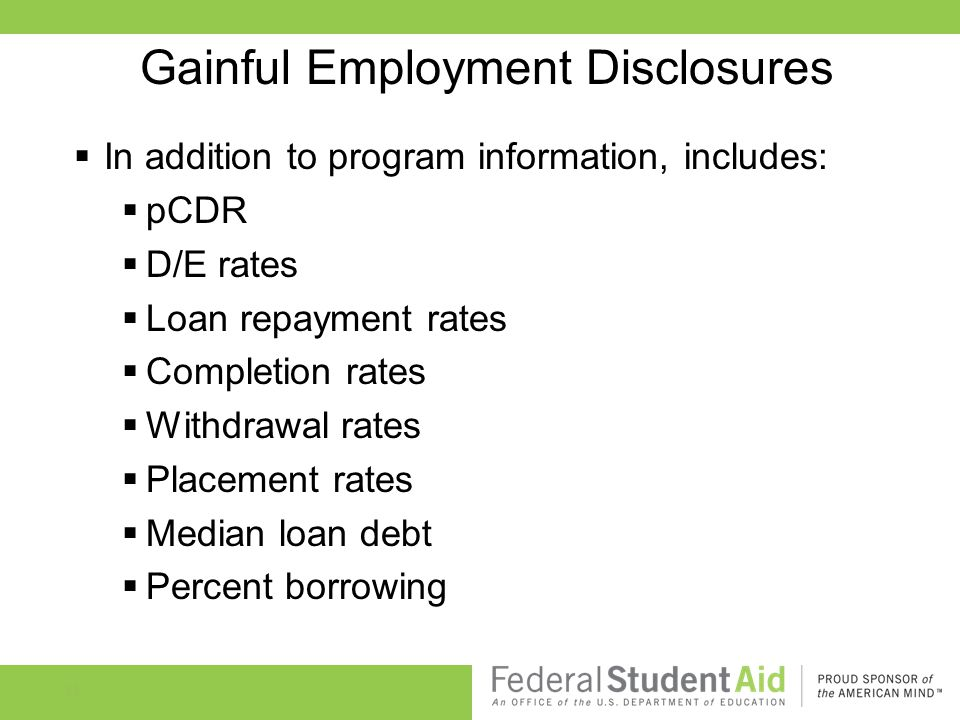 63 Gainful Employment Disclosures  In addition to program information, includes:  pCDR  D/E rates  Loan repayment rates  Completion rates  Withd
