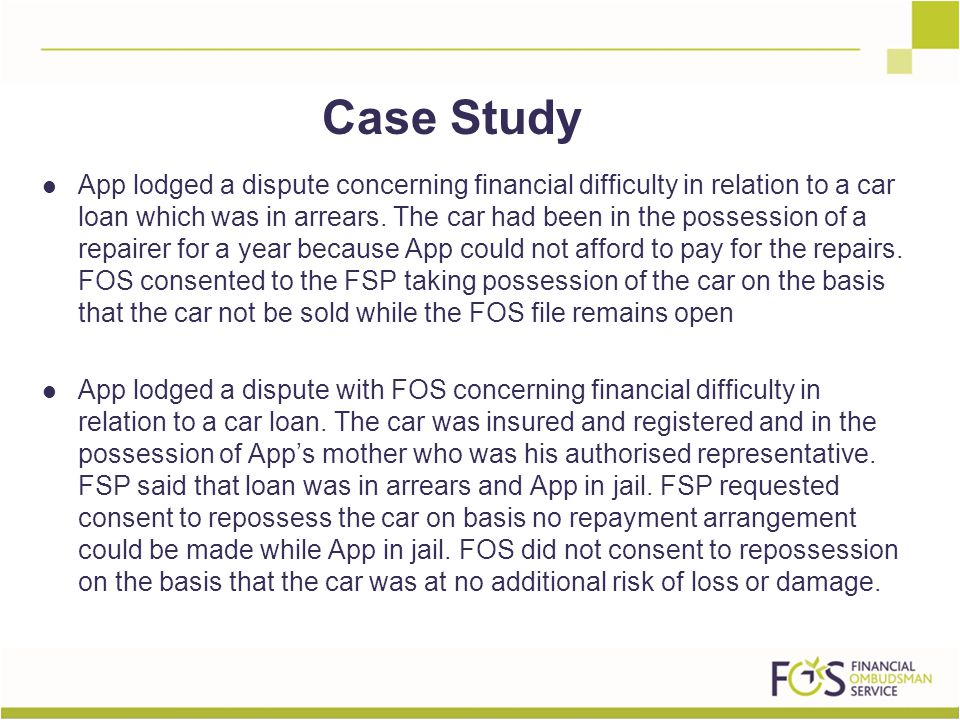 App lodged a dispute concerning financial difficulty in relation to a car loan which was in arrears.
