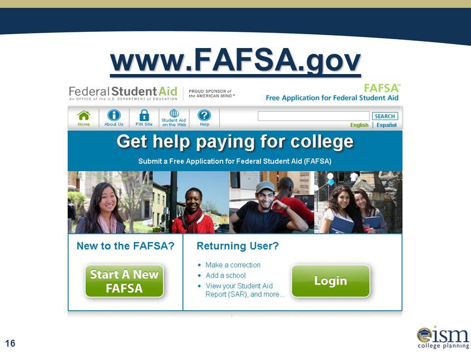 www.FAFSA.gov 16
