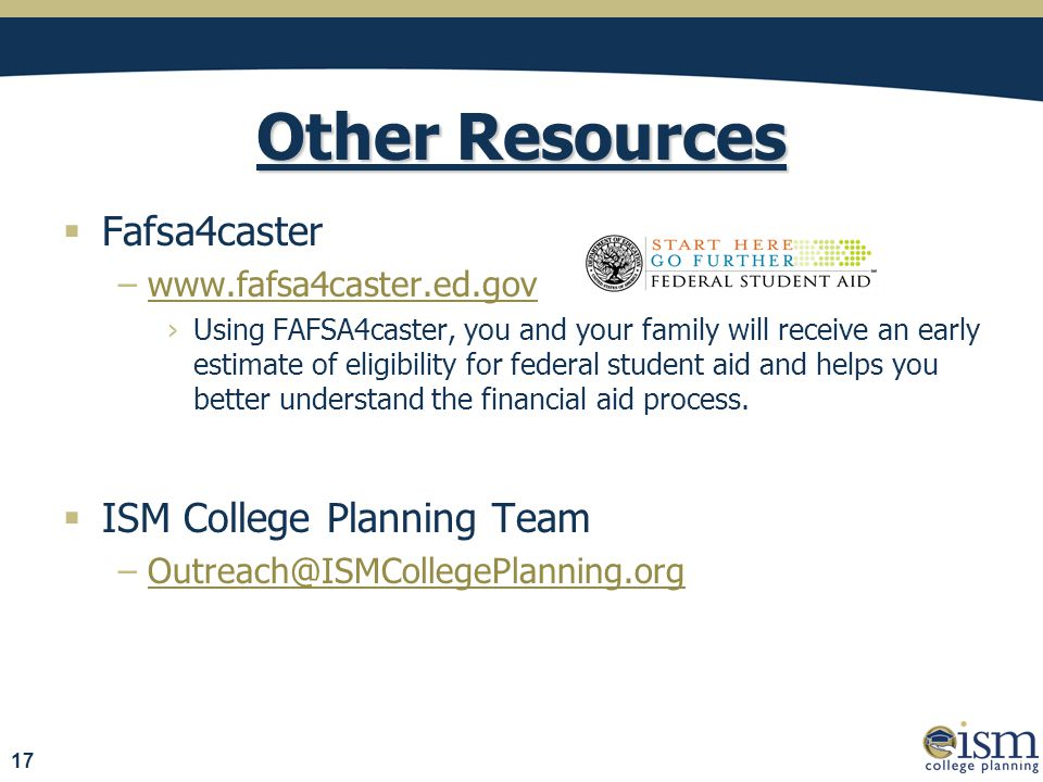 Other Resources  Fafsa4caster −www.fafsa4caster.ed.gov ›Using FAFSA4caster, you and your family will receive an early estimate of eligibility for federal student aid and helps you better understand the financial aid process.