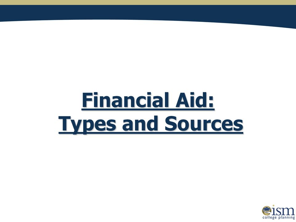 Financial Aid: Types and Sources