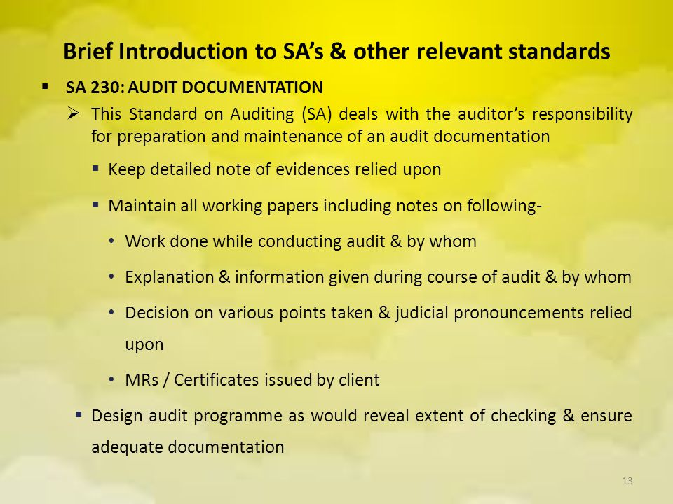 Brief Introduction to SA's & other relevant standards  SA 230: AUDIT DOCUMENTATION  This Standard on Auditing (SA) deals with the auditor's responsi