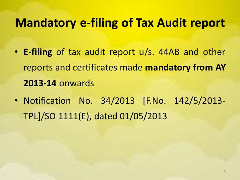 Mandatory e-filing of Tax Audit report E-filing of tax audit report u/s.