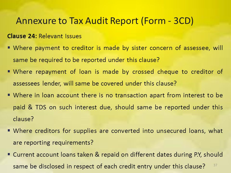 37 Annexure to Tax Audit Report (Form - 3CD) Clause 24: Relevant Issues  Where payment to creditor is made by sister concern of assessee, will same b