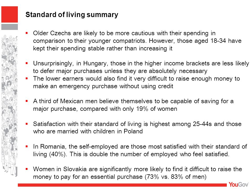 Standard of living summary  Older Czechs are likely to be more cautious with their spending in comparison to their younger compatriots.
