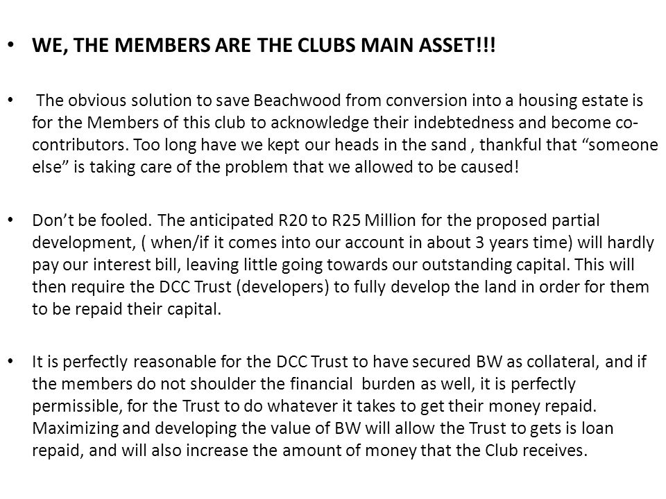 WE, THE MEMBERS ARE THE CLUBS MAIN ASSET!!.