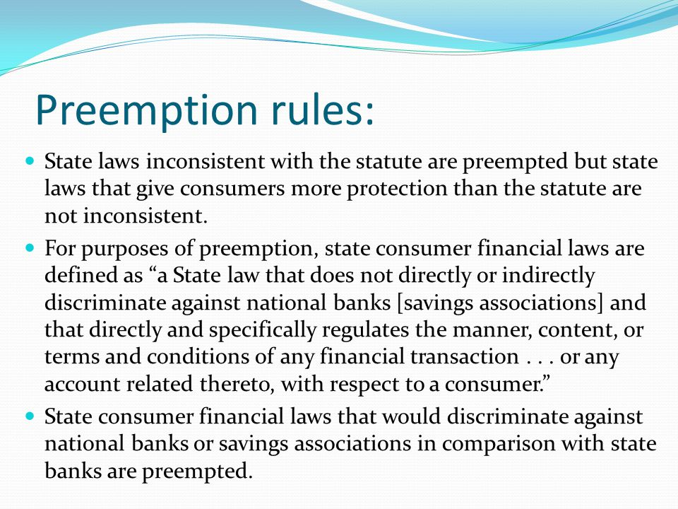 Preemption rules: State laws inconsistent with the statute are preempted but state laws that give consumers more protection than the statute are not i