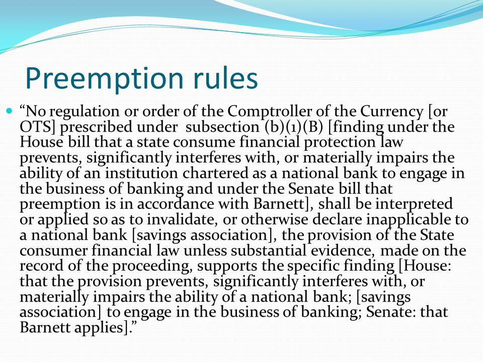 "Preemption rules ""No regulation or order of the Comptroller of the Currency [or OTS] prescribed under subsection (b)(1)(B) [finding under the House bi"