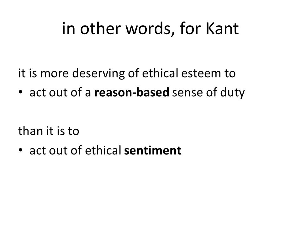 why is reason more deserving of ethical esteem than sentiment.