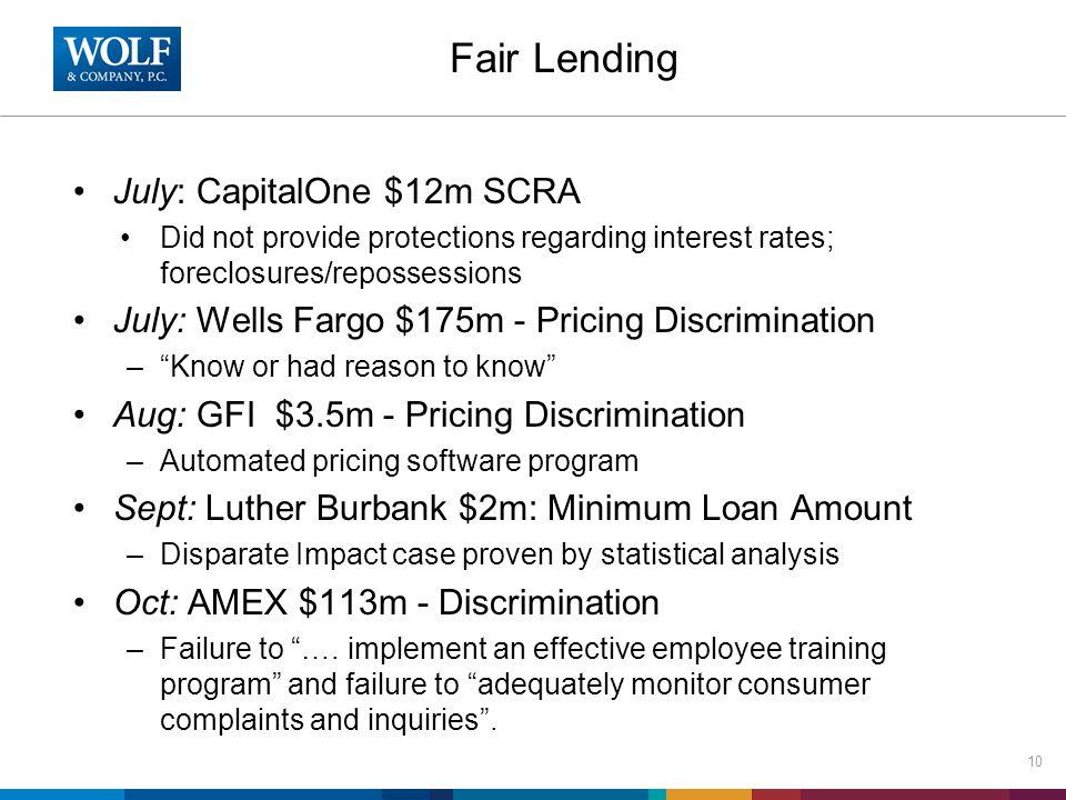 Fair Lending July: CapitalOne $12m SCRA Did not provide protections regarding interest rates; foreclosures/repossessions July: Wells Fargo $175m - Pri