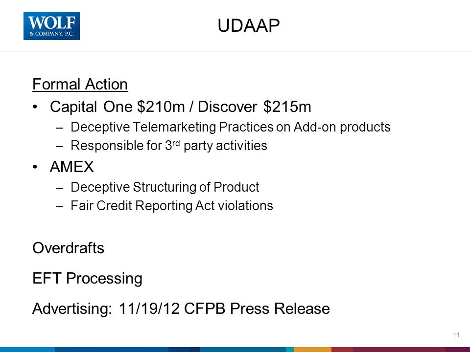 UDAAP Formal Action Capital One $210m / Discover $215m –Deceptive Telemarketing Practices on Add-on products –Responsible for 3 rd party activities AM