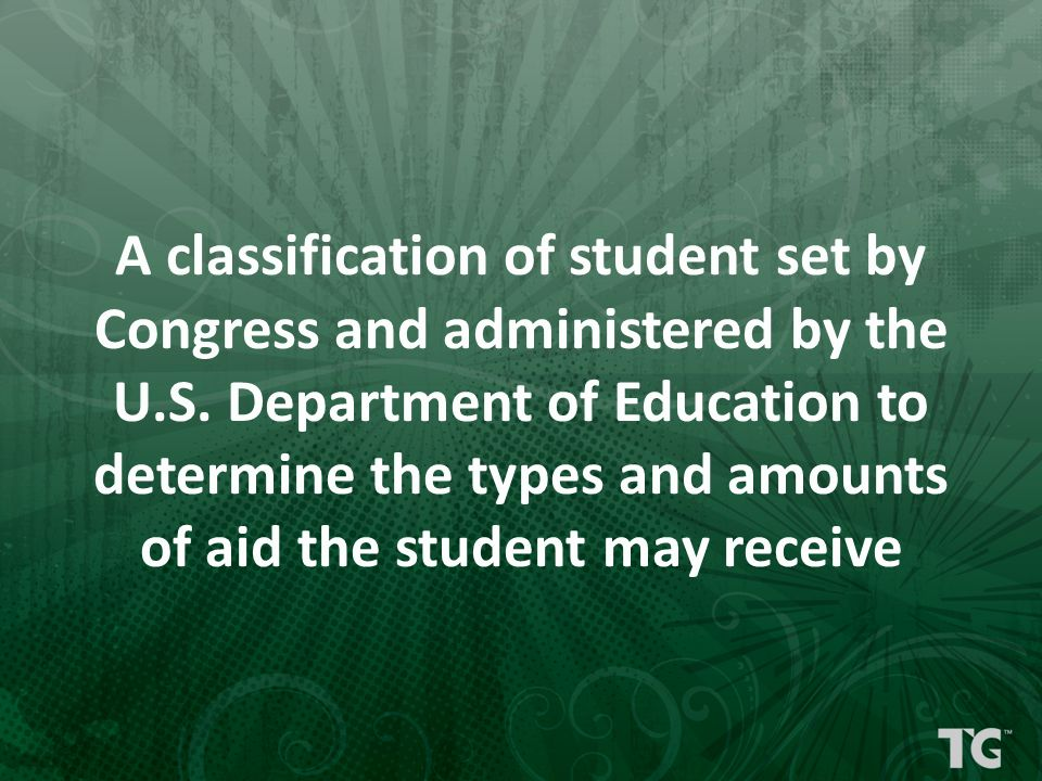 A classification of student set by Congress and administered by the U.S.