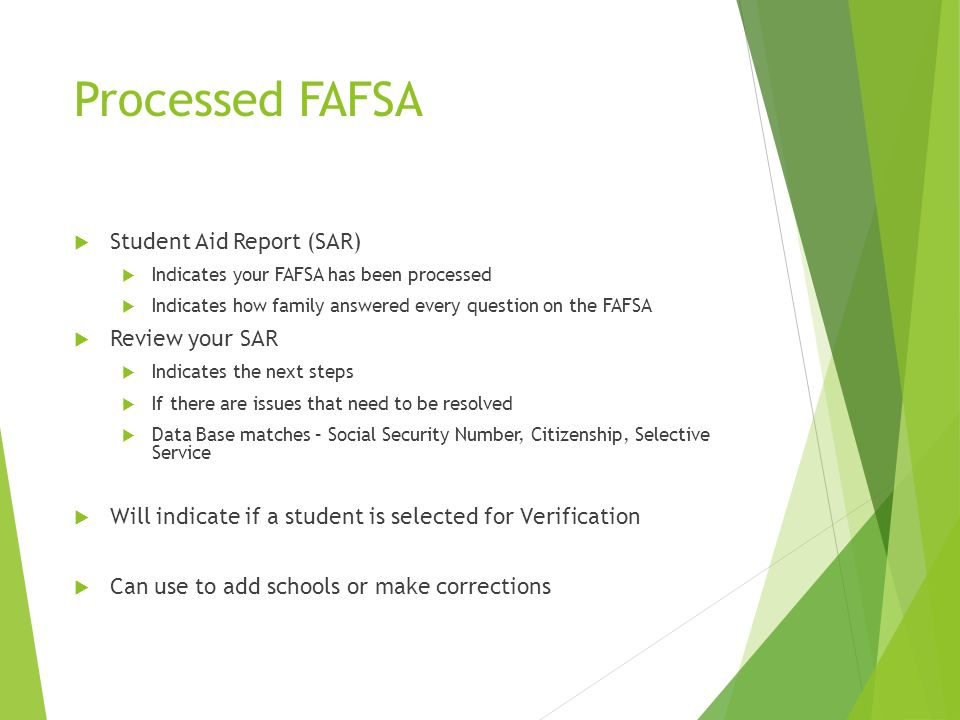Processed FAFSA  Student Aid Report (SAR)  Indicates your FAFSA has been processed  Indicates how family answered every question on the FAFSA  Rev