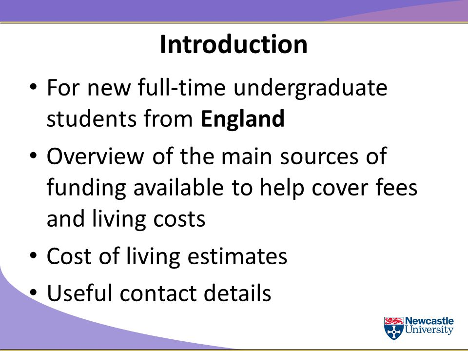 Applying for Funding Students from England:  https://www.gov.uk/student-financehttps://www.gov.uk/student-finance  0300 100 0607  Should open in January Students from Northern Ireland:  www.studentfinanceni.co.ukwww.studentfinanceni.co.uk  0300 100 0077  Usually apply from February Students from Scotland:  http://www.saas.gov.uk/http://www.saas.gov.uk/  0300 555 0505  Usually apply from April Students from Wales:  www.studentfinancewales.co.ukwww.studentfinancewales.co.uk  0300 200 4050  Usually apply from February